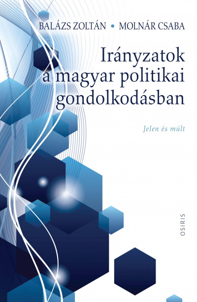 Irányzatok a magyar politikai gondolkodásban - Jelen és múlt