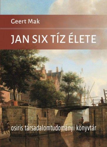 Jan Six tíz élete - Geert Mak pdf epub