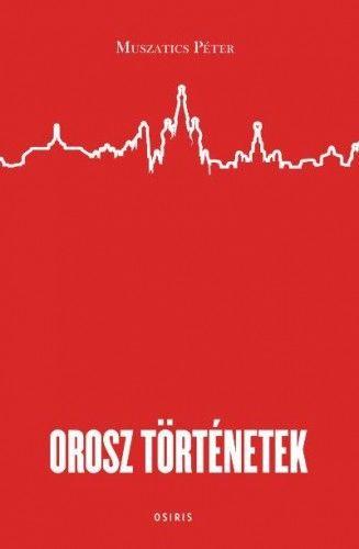Orosz történetek - Muszatics Péter pdf epub