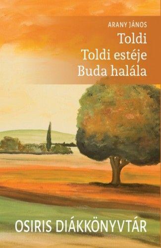 Toldi - Toldi estéje - Buda halála - Osiris diákkönyvtár