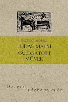 Lúdas Matyi - Válogatott művek - Osiris diákkönyvtár