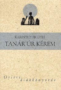 Tanár úr kérem és más írások - Karinthy Frigyes pdf epub