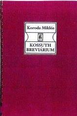 Kossuth breviárium - Koroda Miklós pdf epub