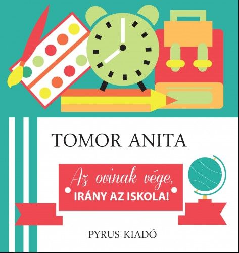 Tomor Anita - Az ovinak vége, irány az iskola!