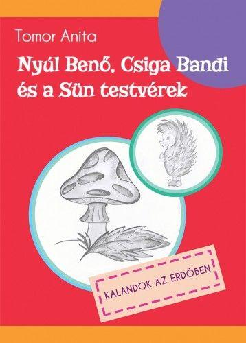 Nyúl Benő, Csiga Bandi és a Sün testvérek - Kalandok az erdőben