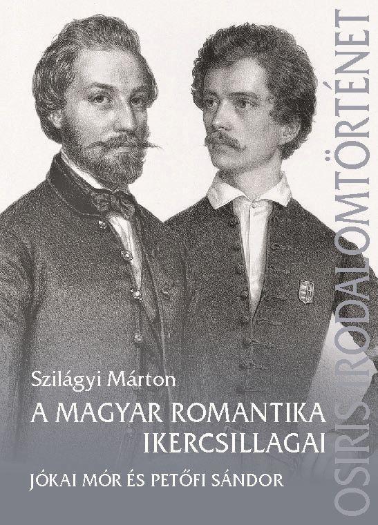 A magyar romantika ikercsillagai - Petőfi Sándor és Jókai Mór