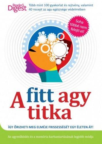 A fitt agy titka - Így őrizheti meg elméje frissességét egy életen át! -  pdf epub