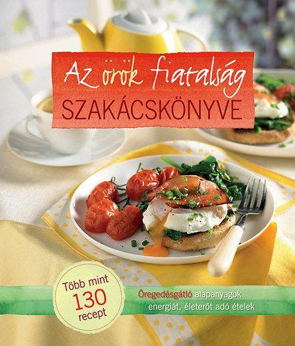 Az örök fiatalság szakácskönyve -  pdf epub