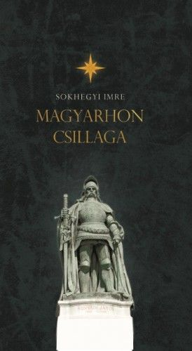 Magyarhon Csillaga - Sokhegyi Imre pdf epub