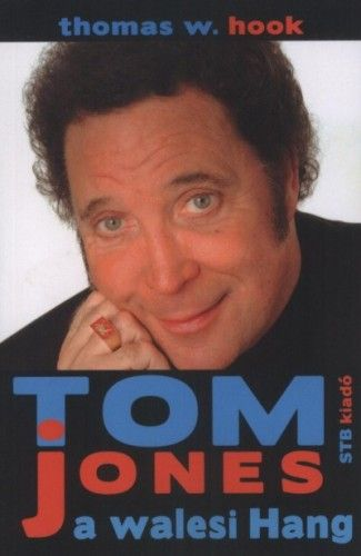 Tom Jones a walesi Hang - Thomas W. Hook |