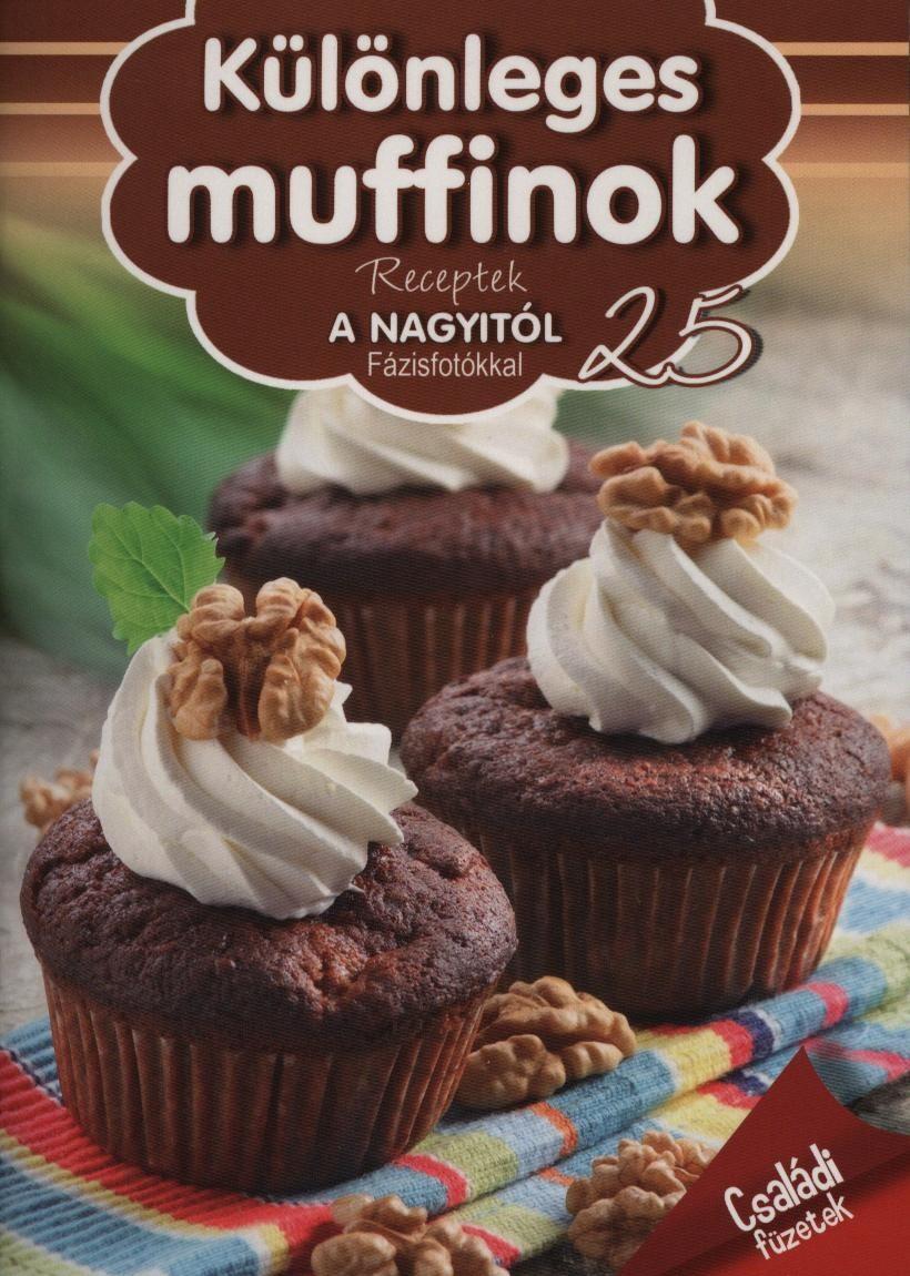 Különleges muffinok - Receptek a Nagyitól 25. - Duzs Mária pdf epub