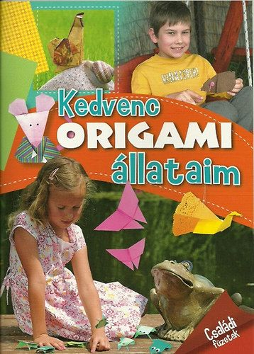 Kedvenc origami állataim - Családi füzetek