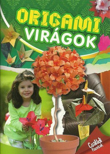 Origami virágok - Családi füzetek