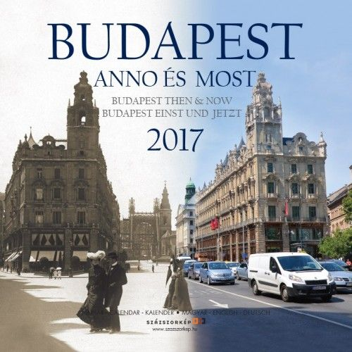 Budapest anno és most - 2017 - falinaptár