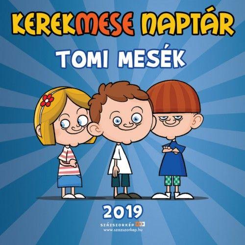 Kerekmese naptár 2019 - Tomi Mesék