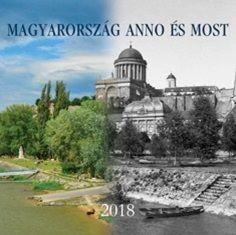 Magyarország Anno és Most - Naptár 2018 -  pdf epub