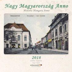 Nagy Magyarország Anno - Naptár 2018