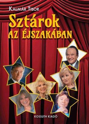 Sztárok az éjszakában - Kalmár Tibor pdf epub