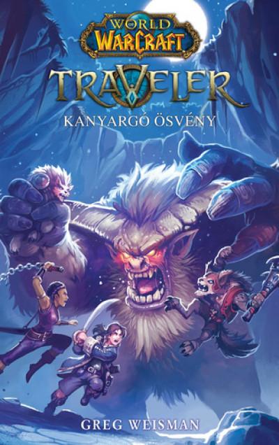World of Warcraft: Traveler 2. - Kanyargó ösvény - Felfedező-trilógia 2.