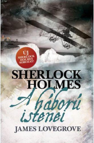 Sherlock Holmes - A háború istenei. - James Lovegrove |