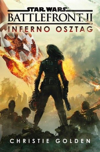Star Wars: Battlefront II. – Inferno osztag - Christie Golden |
