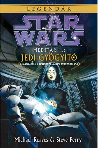 Star Wars: Medstar II. – Jedi gyógyító - Michael Reaves pdf epub