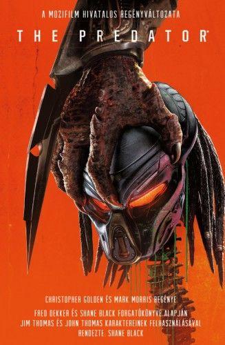 The Predator - A film hivatalos regényváltozata - Christopher Golden |