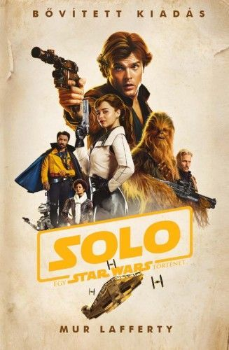 Star Wars: Solo: Egy Star Wars történet - kemény kötés - Mur Lafferty |