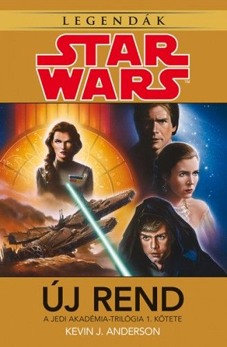 Star Wars: Új rend - Jedi Akadémia-trilógia 1. - Kevin J. Anderson pdf epub