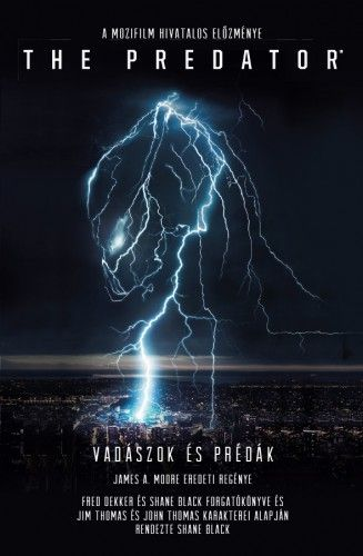 The Predator: Vadászok és prédák - James A. Moore |