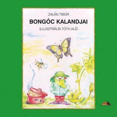 Bongóc kalandjai - Zalán Tibor pdf epub