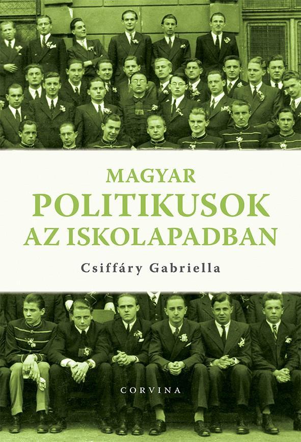 Magyar politikusok az iskolapadban