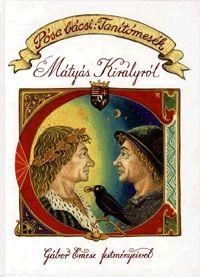 Pósa bácsi: Tanítómesék Mátyás Királyról