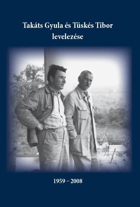 Takáts Gyula és Tüskés Tibor levelezése