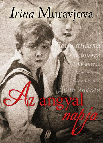 Az angyal napja - Irina Muravjova |