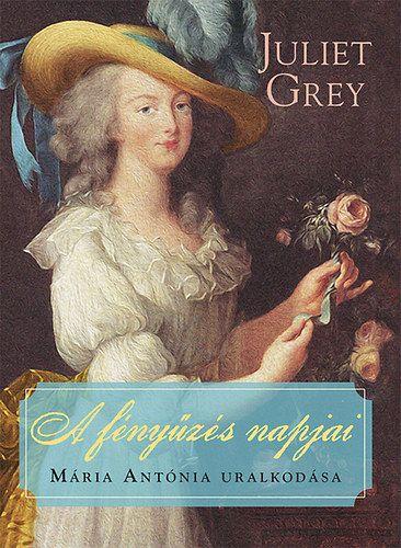 Juliet Grey - A fényűzés napjai