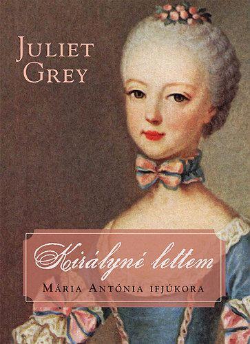 Királyné lettem - Juliet Grey pdf epub