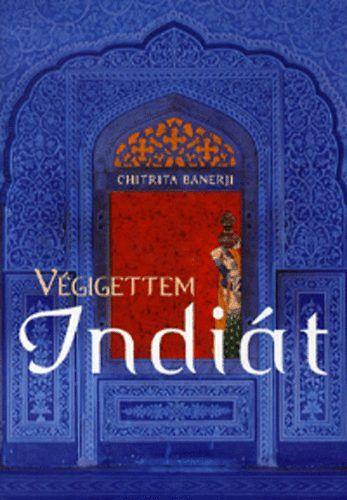Végigettem Indiát - Chitrita Banerji pdf epub