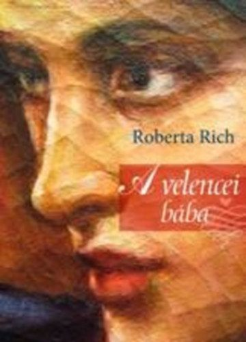 Roberta Rich - A velencei bába