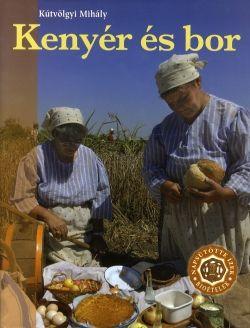 Kenyér és bor - KÚTVÖLGYI MIHÁLY pdf epub