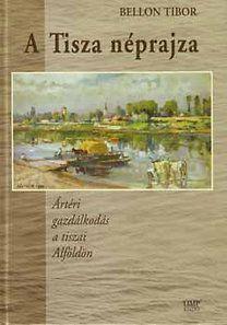A Tisza néprajza - Bellon Tibor pdf epub