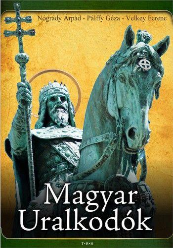 Magyar uralkodók - Nógrády Árpád pdf epub