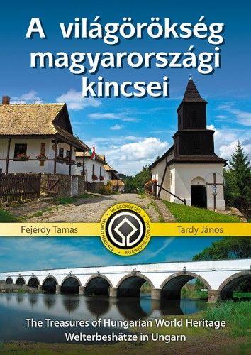 A világörökség magyarországi kincsei