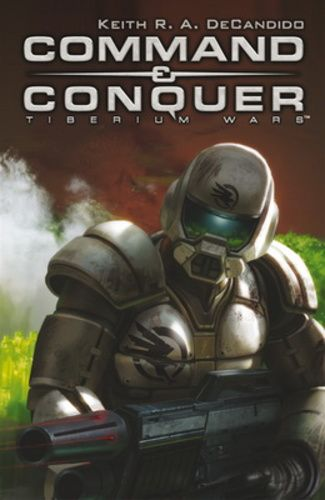 Tiberium Wars - Command & Conquer - Keith R.A. Decandido |