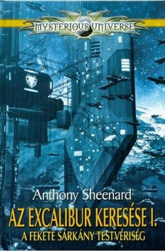Az Excalibur keresése I. - A Fekete Sárkány Testvériség - Anthony Sheenard pdf epub
