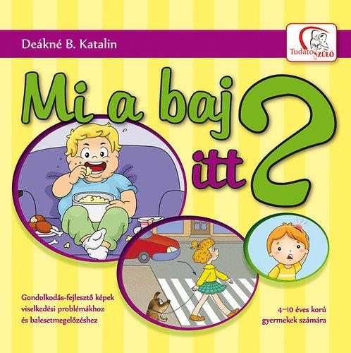 Mi a baj itt? - Deákné B. Katalin pdf epub