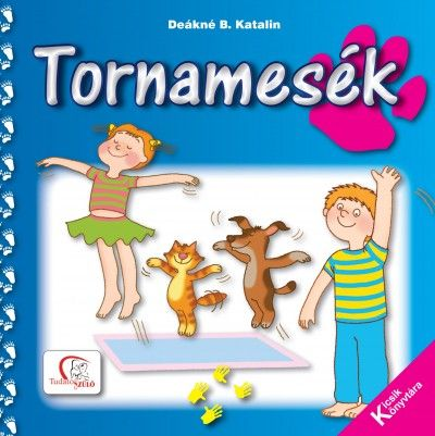Tornamesék - Deákné Bancsó Katalin pdf epub