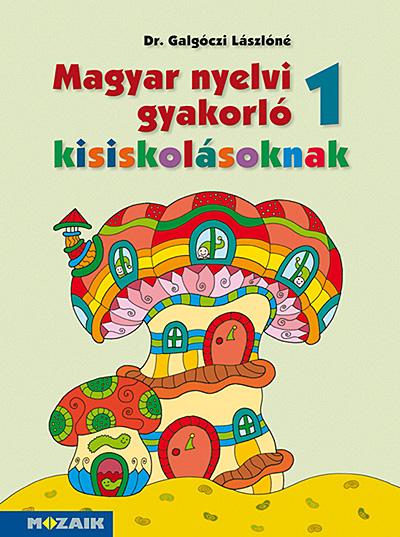 Magyar nyelvi gyakorló kisiskolásoknak, Munkafüzet 1. osztályosoknak (MS-2505U)