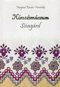 Hímzésmúzeum - Vargáné Kovács Veronika pdf epub
