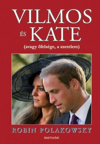 Vilmos és Kate - Avagy őfelsége, a szerelem - Polakowsky Robin pdf epub